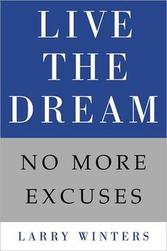 BARNES & NOBLE | Live the Dream: No More Excuses by Larry Winters | NOOK Book (eBook), Hardcover