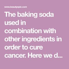 The baking soda used in combination with other ingredients in order to cure cancer. Here we describe some effective ways to use baking soda for cancer treat