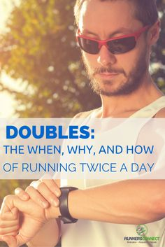 Doubles: The When, Why, and How to Run Twice a Day