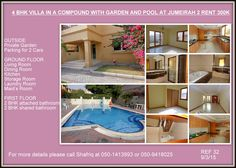 4 BHK VILLA IN A COMPOUND WITH A GARDEN AT JUMEIRAH 2 (SAFA) RENT 250K,  DETAILS: OUTSIDE: -Private Garden -Parking for 2 Cars GROUND FLOOR: -Living Room -Dining Room -Kitchen -Storage Room -Laundry Room -Maid's Room FIRST FLOOR: -2 Bedrooms with attached bathroom -2 Bedrooms with shared bathroom For more details please call Shafriq at 050 1413993