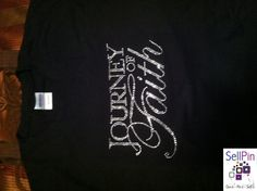 "SellPin.com: Pins for Sale by Owner: Black t-shirt with clear rhinestones.  It reads journey of faith.Design is 8"" wide x 4.7"" high. Beautiful design. Please let me know the size you will need. Comes in regular or fitted. Sizes up to 3xl.  $23.00"