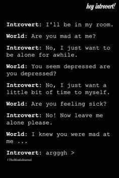 I hate so much when people think I'm depressed or mad when I'm not,.im a introvert,I need space and time to recharge Introvert Vs Extrovert, Introvert Personality, Introvert Quotes, Introvert Problems, Intp, Personality Types, Am I An Introvert, Introvert Funny, True Quotes