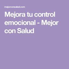 Mejora tu control emocional - Mejor con Salud
