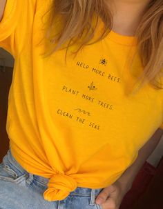 Help More Bees T Shirt Women Plant More Trees Graphic Tees Women Save The Seas Graphic Tees Women Shirts 2019 Drop Shipping Aesthetic Shirts, Aesthetic Clothes, 90s Aesthetic, Yellow Clothes, Yellow T Shirt, Yellow Tees, Yellow Shirt Outfits, Cute Yellow Shirts, Mode Outfits
