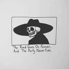 The Road Goes On Forever, And The Party Never Ends. by Matt Bailey—skull inspiration.
