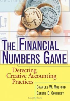 The Financial Numbers Game: Detecting Creative Accounting Practices by Eugene E. Comiskey. $20.00