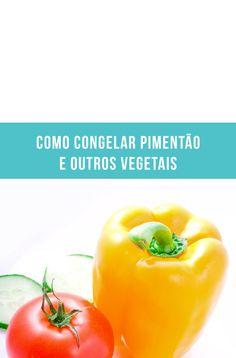 Como congelar e conservar pimentão e outros vegetais! // palavras-chave: dica…