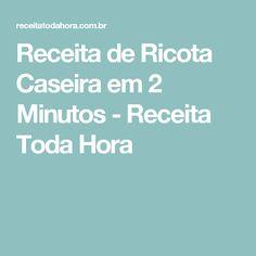 Receita de Ricota Caseira em 2 Minutos - Receita Toda Hora