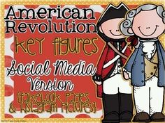American Revolution {Social Media Version}... kids create Fakebook profiles and Histagram pictures for important Revolutionary War figures.  Included a choice board... perfect for group work or an independent project!