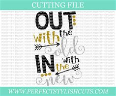 Out With The Old  New Years SVG DXF PNG Eps by PerfectStylishCuts