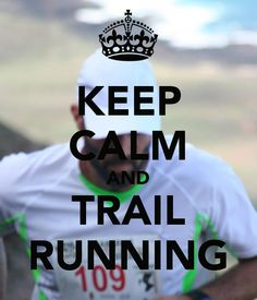 KEEP CALM AND TRAIL RUNNING - KEEP CALM AND CARRY ON Image Generator - brought to you by the Ministry of Information