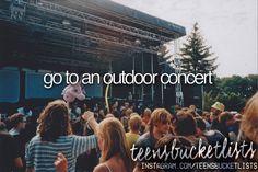 go to an outdoor concert #bucketlist #enjoy #concert <<< I've already been in a few but I wanna go again ;)
