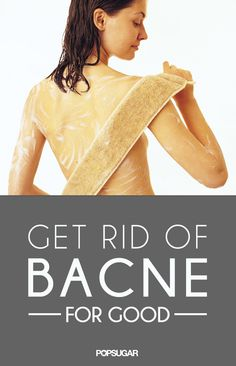 How to get rid of your bacne before the Summer