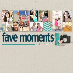 Fave Moments of 2013  Credits: - Make Your Own Sunshine kit by Jenn Barrette and Melissa Bennett - camera from Wish You Were Here kit by Studio Basic Designs - Gimme Space Font by Darcy Baldwin and Lauren Reid