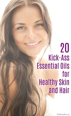 The best essential oils for healthy skin and hair!