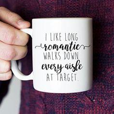 547b1277a6 I Like Long Romantic Walks at Target Funny Coffee Mug 11oz - Unique  Christmas Gift Idea