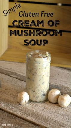 easy Gluten Free Cream of Mushroom Soup is now a staple in my cooking for any recipe that calls for cream of mushroom soup.This easy Gluten Free Cream of Mushroom Soup is now a staple in my cooking for any recipe that calls for cream of mushroom soup. Gluten Free Thanksgiving, Gluten Free Dinner, Foods With Gluten, Gluten Free Recipes, Gf Recipes, Gluten Free Cream Soup Recipe, Gluten Free Mushroom Soup Recipe, Gluten Free Soups, Bread Recipes