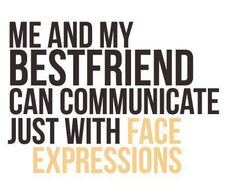 I love this about our friendship!