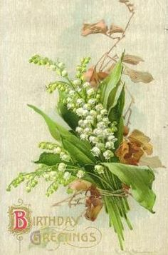 Lily of the Valley, Birthday Greetings for Becka, May 17.