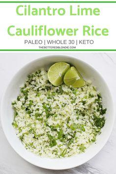 Cilantro Lime Cauliflower Rice - The Bettered Blondie #paleo #whole30 #keto #glutenfree