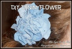 Blue Eyed Beauty Blog: DIY Denim Flower