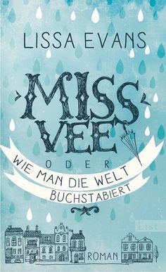 Miss Vee oder wie man die Welt buchstabiert: Roman eBook: Lissa Evans, Sabine Roth: Amazon.de: Kindle-Shop