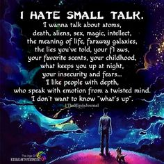 I hate small talk Spiritual Quotes, Positive Quotes, Motivational Quotes, Inspirational Quotes, Meaningful Quotes, Real Techniques, Best Quotes, Life Quotes, Truth Quotes