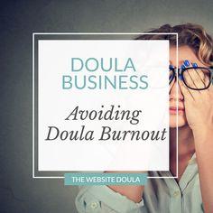 Doula Business: Avoiding Doula Burnout | The Website Doula