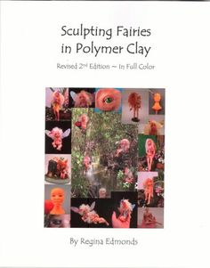 Sculpting Fairies in Polymer Clay (Revised 2nd Edition)