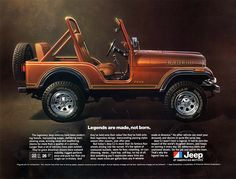 80s Jeep ad for the classic CJ-5 Laredo. Legends are made, not born.