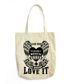 Skilled enough to become Medical Coder Crazy enough to Love it Tote Bag