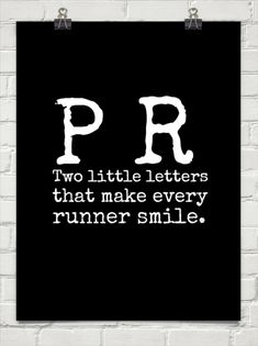 It seems like every time I go for a run now I keep setting PRs. Why??? When I run I always find myself with you on my mind and my body just reacts by wanting to run to get to you faster!!!