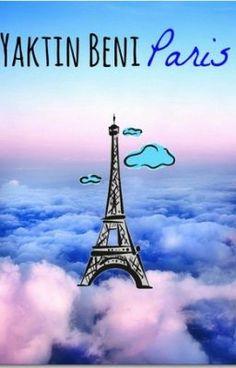 """""""Yaktın Beni Paris - Beni Bekle Paris!"""" oku #wattpad #mizah"""