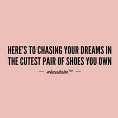 Because we need to look fabulous while we chase our dreams!