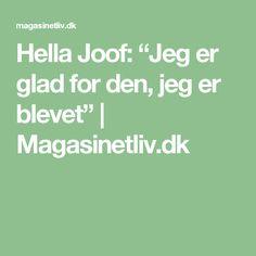 """Hella Joof: """"Jeg er glad for den, jeg er blevet""""   Magasinetliv.dk"""