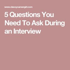 5 Questions You Need To Ask During an Interview