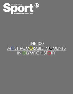 "Ahh pretty coolio and creative! New cover Sport magazine from the UK: ""the 100 most memorable moments in olympic historie"" Art director John Mahood Design Will Jack Editor in Chief Simon Caney"