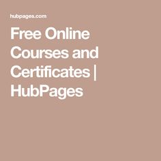 Free Online Courses and Certificates | HubPages