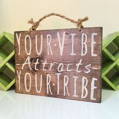 Your Vibe Attracts Your Tribe Sign by HollyWood & Twine on Etsy. www.hollywoodandt... #HollyWoodandTwine