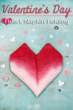 How to fold a napkin into a heart for Valentine's Day. #ad