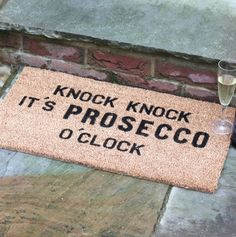 Knock Knock It's Prosecco O'clock Doormat More Love funny quotes and inspirational quotes about wine & champagne? ArtyQuote Canvas Art & Apparel was made for you!Check out our canvas art, prints & apparel in store, click that link !
