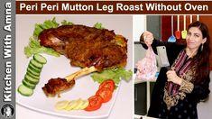 Peri Peri Mutton Leg Roast Recipe   Bakray Ki Raan   Kitchen With Amna