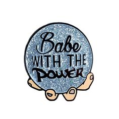 Babe With The Power Enamel Pin // Crystal Ball with a quote inside, based on the David Bowie 1980s movie Labyrinth