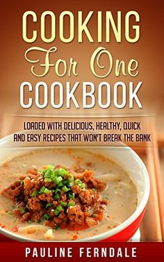 _ga- $0 21nov15-----Cooking For One Cookbook: Loaded With Delicious, Healthy, Quick And Easy Recipes That Won't Break The Bank (Cooking For Two, Freezer Meals, One Pot Recipes) by Pauline Ferndale http://www.amazon.com/dp/B0183NRH8S/ref=cm_sw_r_pi_dp_kBouwb0HWK4VP