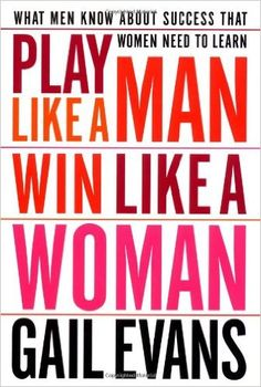 Amazon.fr - Play Like a Man, Win Like a Woman: What Men Know About Success That…