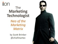 The Marketing Technologist: Neo of the Marketing Matrix by ion interactive via slideshare Social Media Digital Marketing, Marketing Technology, Marketing Automation, The Marketing, Content Marketing, Infographic, Keynote, Conference, Twitter