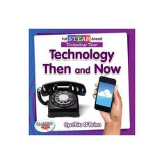 Technology Then and Now - (Full Steam Ahead! - Technology Time) by Cynthia O'Brien (Hardcover) Then And Now, Inventions, The Book, Reading, Tools, Target, June, Products, Knowledge