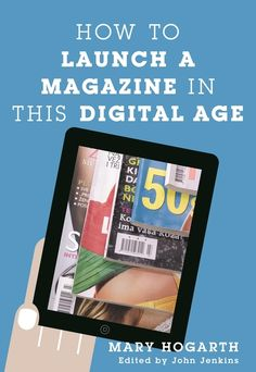 How to launch a magazine in this digital age.