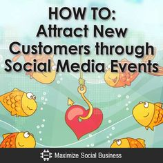 Here's how to attract new customers through social media events.