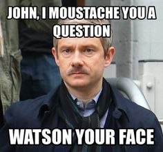 Just because there weren't enough jokes about John's moustache.